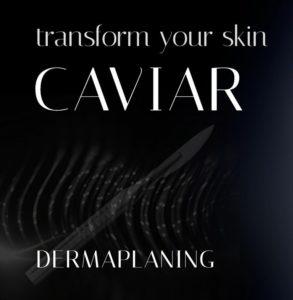 Caviar dermplaning treatments Eastwood Beauty Salon